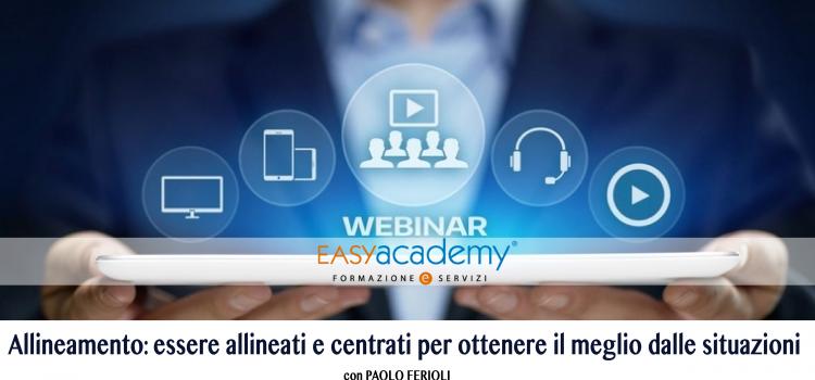 Allineamento: essere allineati e centrati per ottenere il meglio dalle situazioni| WEBINAR